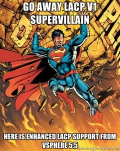 Superman bring Enhanced LACP Support to vSphere 5.5