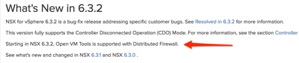 Starting in NSX 6.3.2, Open VM Tools is supported with NSX Distributed Firewall (DFW)